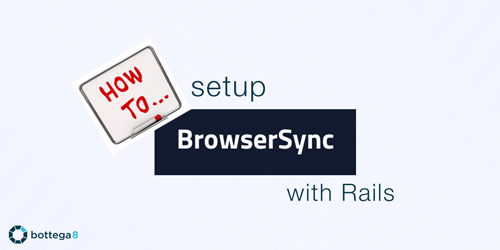 how-to-setup-browsersync-with-rails